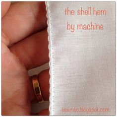 SewNso's Sewing Journal: shell hem by machine