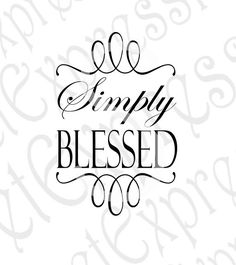 Simply Blessed ~Wall Art Pattern ~ Sign Cut Out Stencil ~ Religious ~ INSTANT SVG Jpeg DXF File Personal Cutter Pattern Cut Out Print File by SecretGardenDecatur on Etsy
