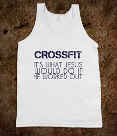 Ha!! //Crossfit It's What Jesus Would Do If He Worked Out