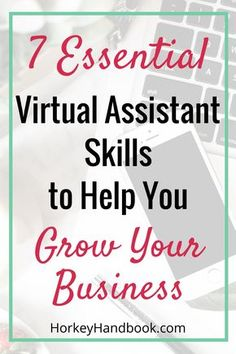 7 Essential Virtual Assistant Skills That Will Help You Grow Your Business - Horkey HandBook
