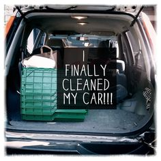 I CLEANED OUT MY CAR!!!!!