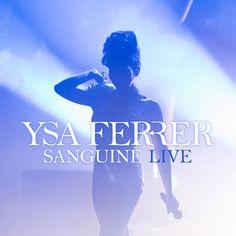Le 10 janvier 2015, Ysa Ferrer, se produisait à la Cigale dans le cadre de son Sanguine show. L'intégralité de ce concert a été enregistré et est en exclusivité disponible sur la boutique officielle de l'artiste (cliquez ici ). L'album, Sanguine Live,...