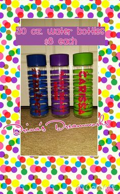 30 oz Wide Mouth Water bottles $8 each  Visit www.facebook.com/drinasdreamworks to place your order