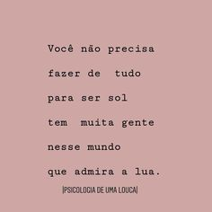 Seja Luz, Não importa se ela brilha de dia ou de noite. Inspirational Phrases, Motivational Phrases, Thoughts And Feelings, Good Thoughts, Some Quotes, Some Words, Beautiful Words, Inspire Me, Texts