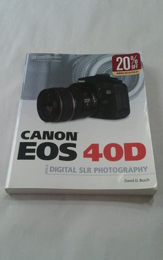 Canon eos 40d guide to digital photography / edition 1 by david d.