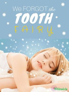 Parenting fail: Forgetting to make the tooth swap for money for the tooth fairy. This post shows how to talk yourself out of it and still create magic for your child when you mess up.