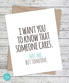 Funny Friendship Card Girlfriend Card, Boyfriend Card, Quirky Snarky Card Just for fun - I want you to know that someone cares. by FlairandPaper on Etsy