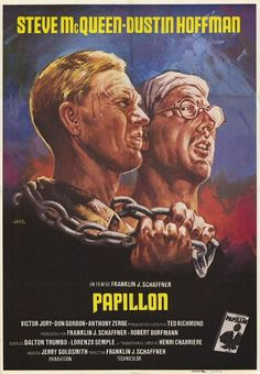 Papillion starring Steve McQueen and Dustin Hoffman