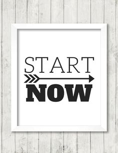 Art Print, Start Now, Quote, Typography, Arrow, Motivational, Black & White, 8x10, Digital Download by BrightAndBonny on Etsy