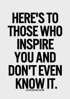 Your an #inspiration #inspirational #inspire
