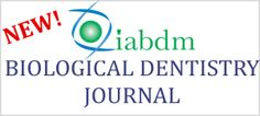Connecting Biological Practitioners Since 1985 | International Academy of Biological Dentistry and Medicine