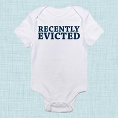 Recently Evicted New Baby Gift Funny Baby Clothes by BabeeBees, $15.00