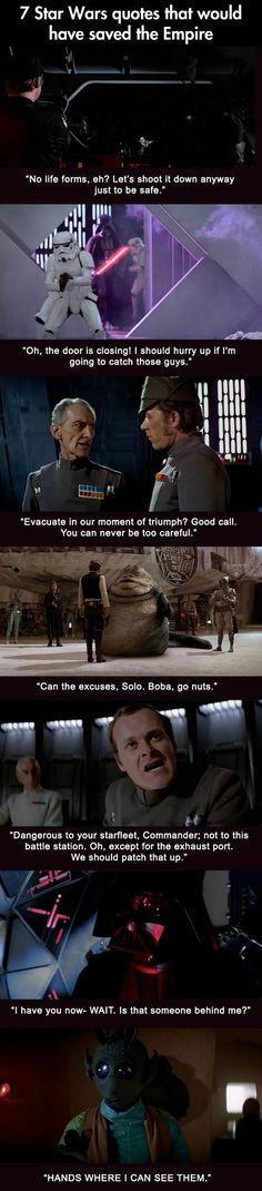 7 quotes that would have saved the Empire. Except for the exhaust port- for a battle station that huge, it's a miracle they managed to make the port that small