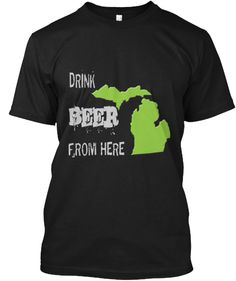 10% OFF using this link http://teespring.com/drink-beer-from-new-england?pr=GET10 Drink Beer From Michigan | Teespring