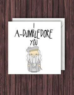 I A-Dumbledore You. Harry Potter Birthday Card. Valentines Card. Funny Card. Greetings Card. Geek Blank Card. Anniversary.