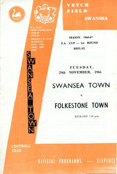 Swansea T. 7 Folkestone T. 2 in Nov 1966 at the Vetch Field. The programme cover for the FA Cup 1st Round Replay.