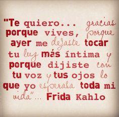 Te quiero -Frida Kahlo