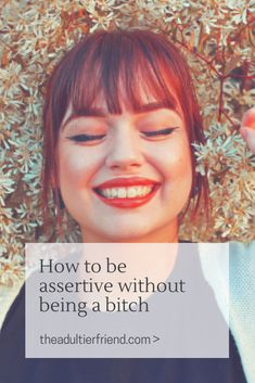 How To Be Assertive Without Being A Bitch - Some dos and don'ts to help you stand up for yourself and get what you want out of life. Presentation Skills, Stand Up For Yourself, Dear Me, Assertiveness, Self Talk, Get What You Want, Effective Communication, Personal Goals, Life Motivation