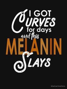 T-shirt coupe relax 'Melanin Curves For Days' par blackartmatters Art Black Love, Black Girl Art, Black Girls Rock, Black Girl Magic, Black Is Beautiful Quotes, Beautiful Body, Beautiful Pictures, Black Girl Quotes, Black Women Quotes