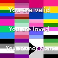 You are valid 💗 You are loved 💕 You are not alone 💞 <<< May I add you will be found? (Sorry I'm Dear Evan Hansen trash and I couldn't resist) Pride Quotes, Lgbt Quotes, Pansexual Pride, Lgbt Memes, Lgbt Love, Lgbt Community, Saga, Equality, Lesbian