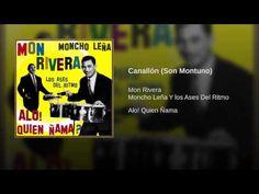 """""""Canallón"""" (Son Montuno) - MONCHO LENA/MON RIVERA"""