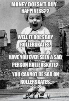 Rollerskates=Happiness