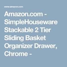 Amazon.com - SimpleHouseware Stackable 2 Tier Sliding Basket Organizer Drawer, Chrome -