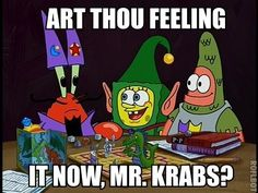 The fact that I actually remember watching this episode scares me just a little bit. Spongebob Memes, Spongebob Squarepants, Cartoon Memes, Cartoon Characters, Funny Cute, Hilarious, Mr Krabs, Pineapple Under The Sea, Art Thou