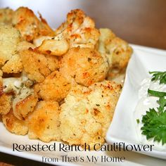 Ranch Roasted Cauliflower - Tender cauliflower roasted with ranch dressing and served with homemade ranch dressing. Recipes, Food and Cooking