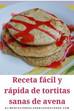 Receta fácil, rápida y saludable de tortitas de avena. Disfruta cuidándote. #tortitasdeavena #recetafacil #recetasaludable