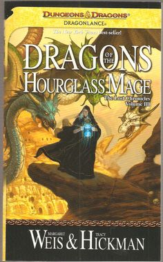 Dragons of The Hourglass Mage. by Margaret Weis & Tracy Hickman. Dragon Lance. The Lost Chronicles Volume III.