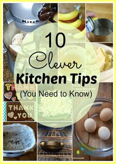 10 clever kitchen tips & trick you need to know like the best way to remove eggshell from a bowl or the best way to cut butter into flour and more.