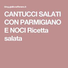 CANTUCCI SALATI CON PARMIGIANO E NOCI Ricetta salata