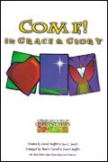 Come! In Grace and Glory Arrangers: David Moffitt, Travis Cottrell Come! In Grace and Glory is an incredible Christmas musical celebrating t...