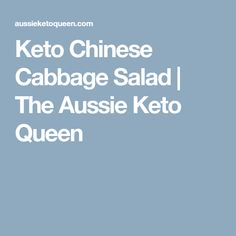 Keto Chinese Cabbage Salad | The Aussie Keto Queen