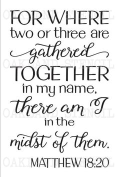 Inspirational STENCIL*For where two or three are gathered…Matthew*Two sizes or for Painting Signs Canvas Fabric Wood Airbrush - spirituality Bible Verses Quotes, Bible Scriptures, Faith Quotes, Wisdom Quotes, Faith Prayer, Favorite Bible Verses, Spiritual Quotes, Trust God, Christian Quotes