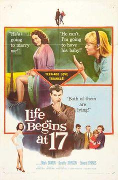 Life Begins at 17 (1958) Stars: Mark Damon, Dorothy Johnson, Edd Byrnes, Ann Doran, Luana Anders, Hugh Sanders ~ Director: Arthur Dreifuss