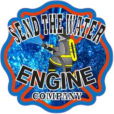 Send the Water Engine Company 356