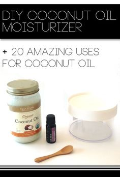 DIY Coconut Oil Moisturizer + 20 Amazing Uses for Coconut Oil.
