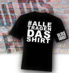 Hashtagshirt by ULMS FINEST #Alletragendasshirt #Ulms #Finest