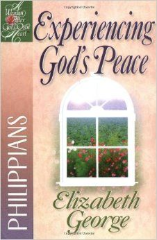 Experiencing God's Peace: Philippians (A Woman After God's Own Heart): Elizabeth George: 9780736902892: Amazon.com: Books