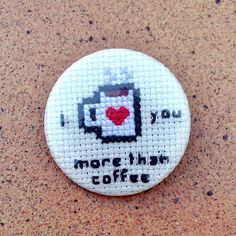 I love you more than coffee cross stitch 35mm pinback button - Embroidered geek brooch on www.petipoaneedlecraft.com