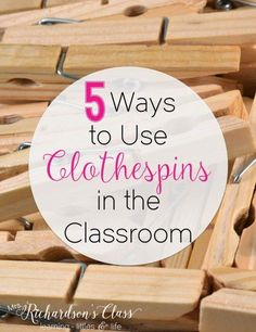 5 Ways to Use Clothespins in the Classroom--love the 2nd idea!