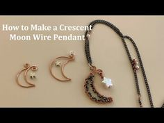 How to Make a Crescent Moon Wire Frame for Jewelry Making - YouTube