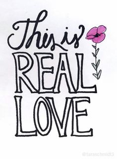 This is Real Love - Hillsong Young & Free || lettering by @taraschmidt3
