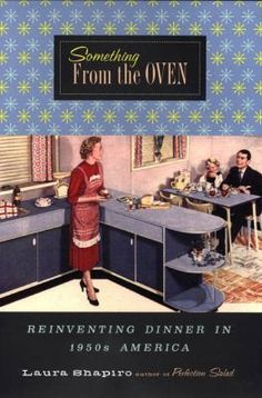 The 1950s: an era of prosperity, rapid change, and an odd crossroads where the American food industry and women's domestic roles meet up—with some fascinating (and maybe sometimes tasty) results.