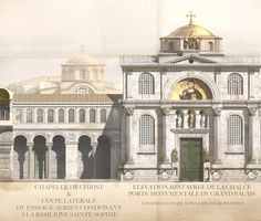 Antoine Helbert Reconstruction, plans, elevations and sections of Byzantine monuments; Constantinople, 4th to 13th century.