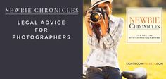 The Newbie Chronicles: Legal Advice for Photographers | Pretty Presets for Lightroom