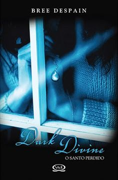 Dark Divine: O Santo Perdido, de Bree Despain.
