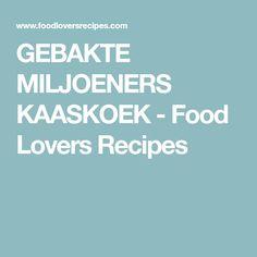 GEBAKTE MILJOENERS KAASKOEK - Food Lovers Recipes South African Recipes, 3 Ingredients, Deserts, Good Food, Lovers, Baking Ideas, Tarts, Joy, Postres